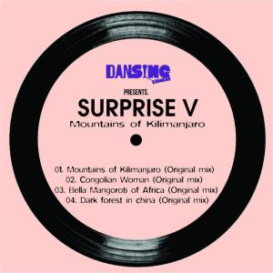Surprise V - Mountains Of Kilimanjaro EP. latest house music, deep house tracks, house music download, club music, afro house music, afro deep house, tribal house music, best house music