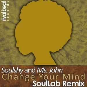 Soulshy & Ms John - Change Your Mind (SoulLab Vocal Remix). Afro soul house, afro house 2018, soulful house music download, new south africa house music