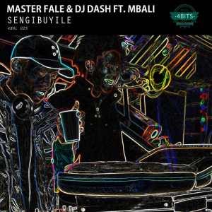 Master Fale & DJ Dash feat. Mbali - Sengibuyile (Original Mix)