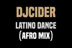 DjCider - Latino Dance (Afro Mix)