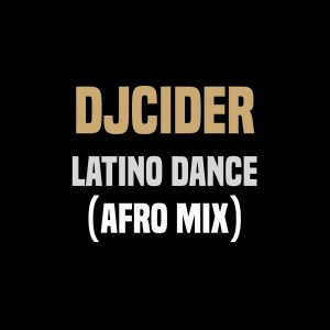 DjCider - Latino Dance (Afro Mix). Afro beat, afro house 2018, new afro house music, download south african house music
