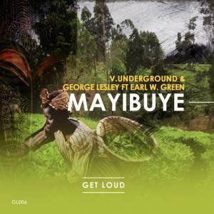 V.underground & George Lesley feat. Earl W. Green - Mayibuye (Original Mix)