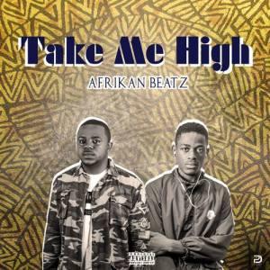 Afrikan Beatz - Take Me High (Original)