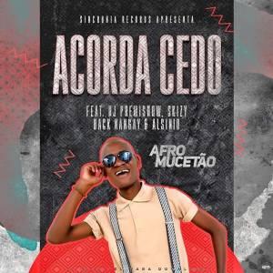 Afro Mucetão - Acorda Cedo (Afro Deep)
