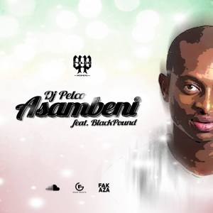 Dj Pelco feat. BlaqPound - Asambeni (Vox Mix). gqom music download, club music, afro house music, mp3 download gqom music, gqom music 2018, new gqom songs, south africa gqom music.