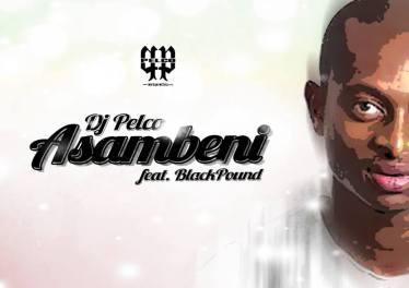 Dj Pelco feat. BlaqPound - Asambeni (Vox Mix)
