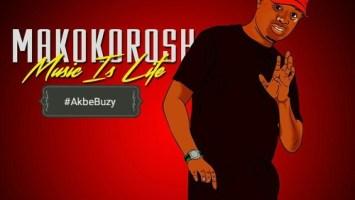 DJ Makokorosh - Akbe Buzy. gqom mp3 download, new gqom songs, download gqom music, south african gqom 2018