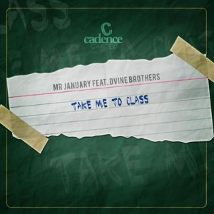 Mr January - Take Me to Class (feat. D'vine Brothers)