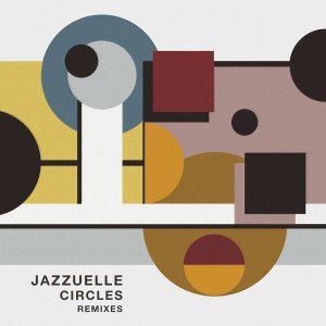 Jazzuelle - Circles (Jus Jam Remix)