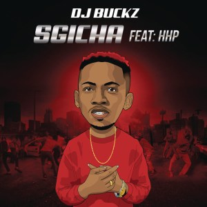 DJ Buckz - Sgicha (feat. HHP). afro beat, datafilehost house music, mzansi house music downloads, south african afro deep house, latest south african house