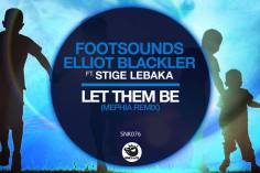Footsounds, Elliot Blackler & Stige Lebaka - Let Them Be (Mephia's Rawapella Mix)