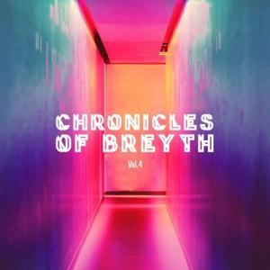 Breyth - Chronicles of Breyth Vol.4 (Afro House Edition). latest house music, deep house tracks, house music download, club music, afro house music, afromix, afro house mixtape