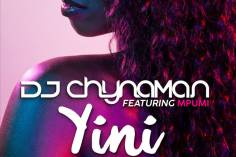 DJ Chynaman - Yini (feat. Mpumi)
