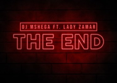 Dj Mshega - The End (feat. Lady Zamar)