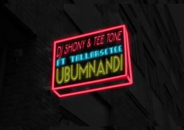 Dj Shony & T33 Tone feat. TallArseTeeDeMC - Ubumnandi (Original Mix)