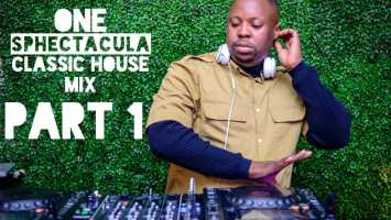 SPHEctaculaDJ - One SPHEctacula Classic House Mix Part 1