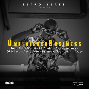 Setro Beats - Unfinished Business EP