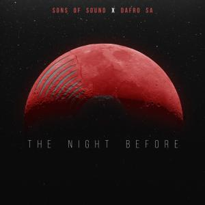 Sons Of Sound SA & Dafro - The Night Before (Original Mix)