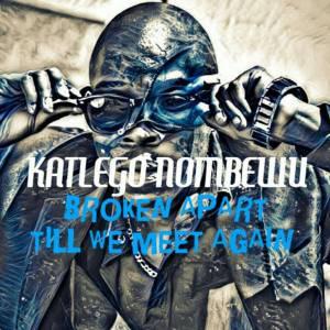 Katlego Nombewu - Till We Meet Again (Original Mix)