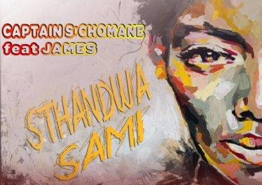 Captain S'chomane feat. James - Sthandwa Sami