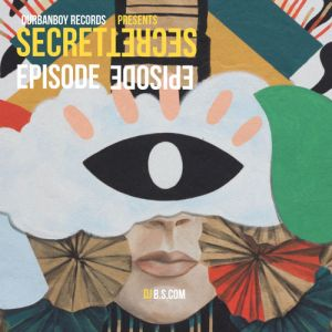 DJ B.S.Com - Secret Episode (EP). mzansi house music downloads, south african deep house, latest south african house, funky house, new house music 2018, best house music 2018, latest house music tracks