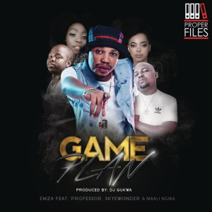 Emza - Game Plan (feat. Professor, Skyewonde, Mbali Ngiba). new gqom music, gqom 2018, download latest south africa gqom songs