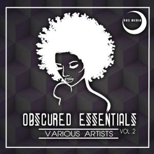 VA - Obscured Essentials Vol.2 - latest house music, afro deep house, tribal house music, house music downloads, south african deep house, latest south african house, best house music, african house music, deep house tracks, house music download, afrobeat, afro house music