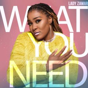 Lady Zamar - What You Need Afro House King Afro House, Gqom, Deep House, Soulful