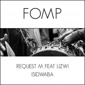 ReQuest M feat. Lizwi - Isidwaba - new afro house 2018, download south african afro house music, latest afro house, afro deep house sa mp3 new music