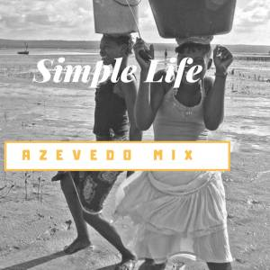 Azevedo Mix - Simple Life (Original Mix)