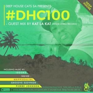 Deep House Cats SA #DHC100 - Guest Mix By Kat La Kat