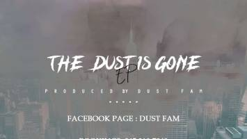 Dust Fam - The Dust Is Gone E.P. Latest gqom music, gqom tracks, gqom music download, club music, afro house music, mp3 download gqom music, gqom music 2018, new gqom songs, south africa gqom music.