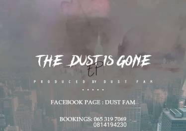 Dust Fam - The Dust Is Gone E.P. Latest gqom music, gqom tracks, gqom music download, club music, afro house music, mp3 download gqom music, gqom music 2018, new gqom songs, south africa gqom music.