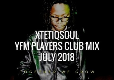 XtetiQsoul - YFM Players Club Mix July 2018