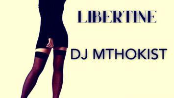 Dj Mthokist - Libertine (Original Mix)