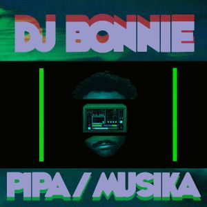 DJ Bonnie - Pipa - afro tech house, afro house musica, afro beat, datafilehost house music, mzansi house music downloads, south african deep house, latest south african house, afro house 2018