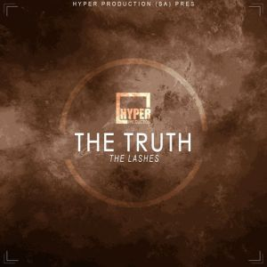 The Lashes - The Truth (HyperSOUL-X's HT Mix), download afro house 2018, new afro house, afro deep house 2018 download, south african afro house, za house music