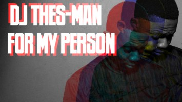 DJ Thes-Man - For My Person, afro deep house, deep house 2018, download new south african deep house sounds, new deep house music