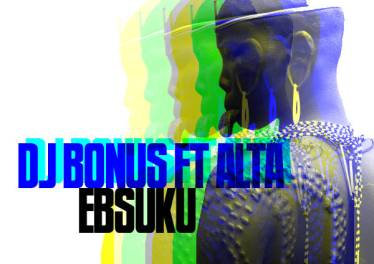 DJ Bonus & Alta - Ebsuku, afro house 2018, sa afro house music, download latest house music 2018
