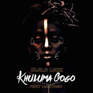 Dlala Lazz - Khuluma Gogo (feat. Msetash), new gqom music, gqom tracks, gqom music download, club music, afro house music, mp3 download gqom music, gqom music 2018, new gqom songs, south africa gqom music.
