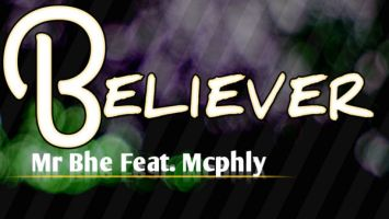 Mr Bhe feat. McPhly - Believer (Main Mix)