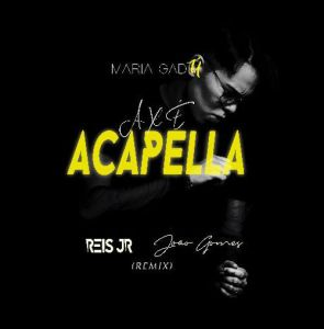 Reis Jr. & João Gomes - Axé Acapella (Maria Gadú) - angola afro house, afro house download mp3