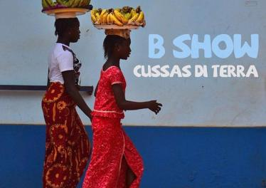 B Show - Cussas Di Terra (Original Mix), afro house 2018, download angolan afro house music, new house music