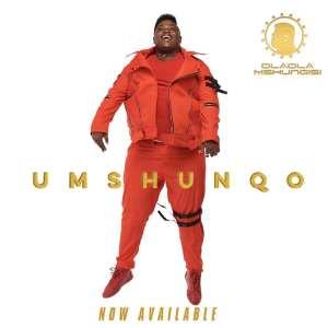 Dladla Mshunqisi - Ini Yona (feat. Madanon & DJ Mphyd), Dladla Mshunqisi - Umshunqo, mp3 download gqom music, gqom music 2018, new gqom songs, south africa gqom music.