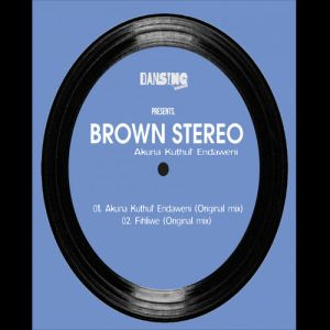Brown Stereo - Fihliwe (Original Mix)
