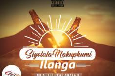Mr Style - Siyolala Makuphum'ilanga (feat. Sdala B)