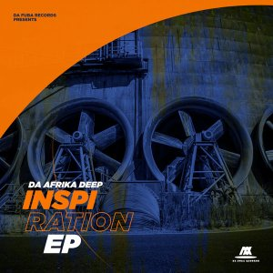 Da Africa Deep - Inspirational EP , latest house music, deep house tracks, house music download, club music, afro house music, afro deep house, tribal house music, best house music, african house music, outh african deep house, latest south african house, new house music 2018, best house music 2018