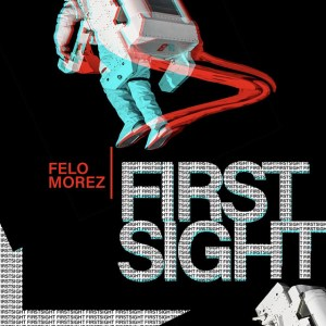 Felo Morez - The Light (feat. sk95 & Rampage) - First Sight EP - latest house music, deep house tracks, house music download, afro tech house, new house music 2018, best house music 2018, latest house music tracks, afro house music 2018