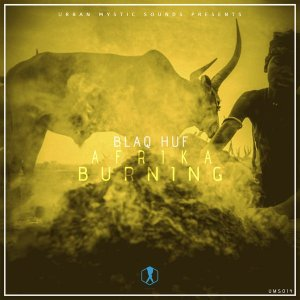 BlaQ Huf - Djongo Rises, BlaQ Huf - Afrika Burning EP, afro tech house, best new afro house music, download latest south african afro house songs mp3