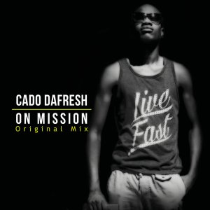 Cado DaFresh - On Mission (Original Mix)